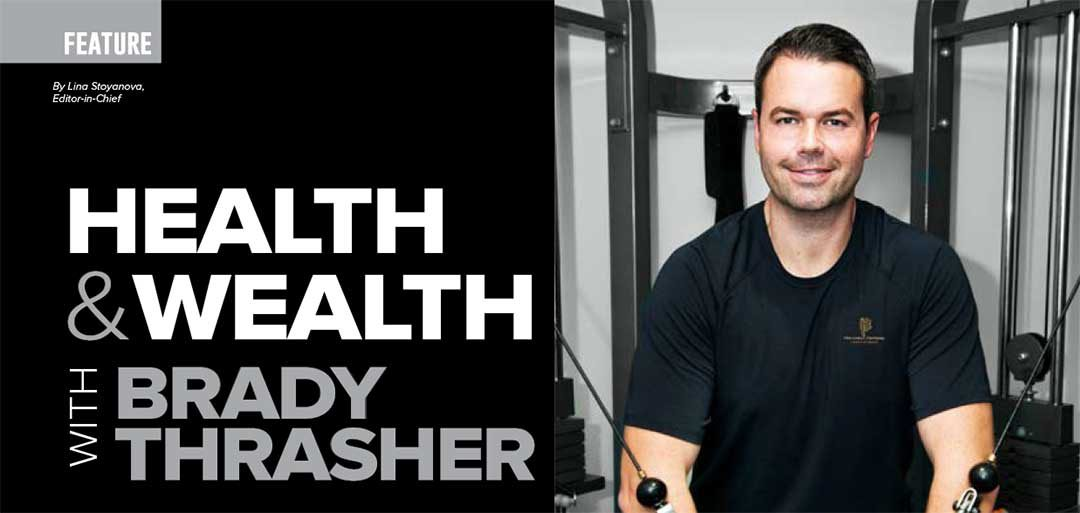 Health & Wealth with Brady Thrasher